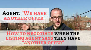 we have another offer how to negotiate against other real we have another offer how to negotiate against other real estate offers to purchase