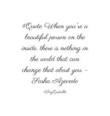 Your A Beautiful Person Quotes Best of You Are A Beautiful Person Quotes Quote About Quote When You're A