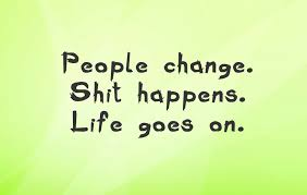 People Change Shit Happens Life Goes On Golfiancom