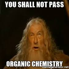 you shall not pass organic chemistry gandalf you shall not pass  gandalf you shall not pass you shall not pass organic chemistry