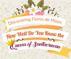 Flores De Mayo Design Discovering Flores De Mayo How Well Do You Know The Queens