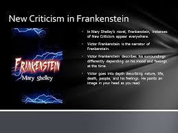 frankenstein by mary shelley chelsea knutson annette ekstrom  new criticism in frankenstein in mary shelley s novel frankenstein instances of new criticism appear
