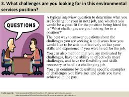 good questions to ask during a job interview top 10 environmental services interview questions and answers