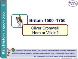 walt cromwell hero or villain ppt  oliver cromwell hero or villain