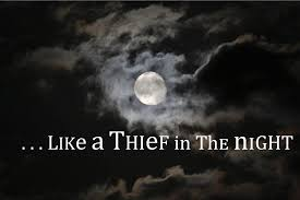 Image result for like a thief in the night