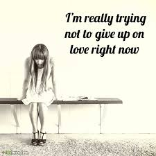 Giving Up On Love Quotes Adorable Giving Up On Love Quotes