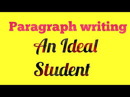 paragraph writing on an ideal student