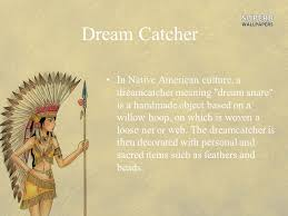 What Do Dream Catchers Mean Classy Native American Ppt Video Online Download