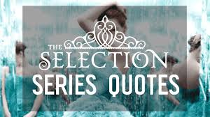 The Selection Quotes The Selection 60 Quotes from the Series by Kiera Cass YouTube 3