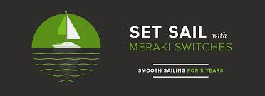 set sail meraki switches cisco meraki blog from now until 7 30 16 first time meraki switch customers are eligible for a special promotion buy any ms switch a 1 year cloud management license