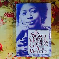 alice walker in search of our mothers gardens