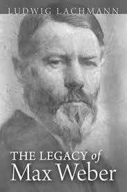 the legacy of max weber institute the legacy of max weber