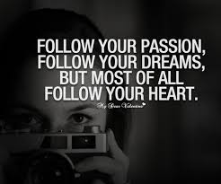 Inspirational Quotes To Follow Your Dreams Best of Follow Your Passion Follow Your Dreams Picture Quotes