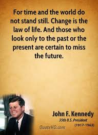 Jfk Quotes Unique John F Kennedy Time Quotes QuoteHD