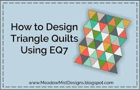 Meadow Mist Designs: Tutorial - How to Design Triangle Quilts in EQ7 & ... fabric the Cottage Garden collection in a quilted item, challenging  ourselves to make something we never have before. An equilateral triangle  quilt ... Adamdwight.com