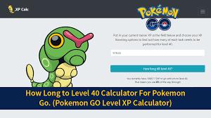How Long To Level 40 Calculator For Pokemon Go Pokemon Go