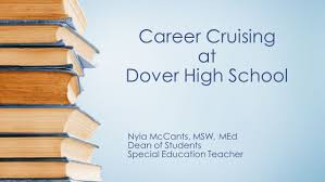 Career Cruising At Dover High School Nyia Mccants Msw Med Dean