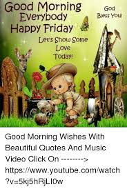 Good Morning Friday Quotes Inspiration Good Morning God Everybody Bless You Happy Friday Let's Show Some
