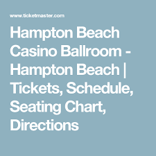 Casino Ballroom Seating Chart Hampton Beach Casino Ballroom Hampton Beach Tickets