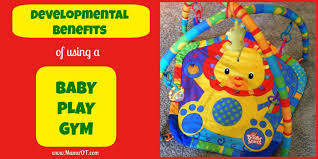developmental benefits of using a baby play gym