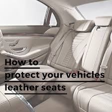 how to protect your vehicles leather seats against damage