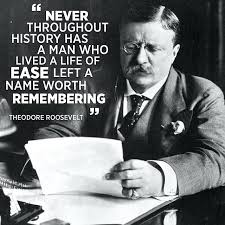Teddy Roosevelt Quotes Teddy Quotes And Sayings 40 Theodore Roosevelt Best Teddy Roosevelt Quotes