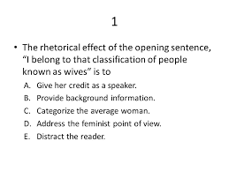 i want a wife rdquo by judy brady ppt video online 1 the rhetorical effect of the opening sentence i belong to that classification of people