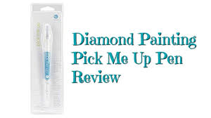 <b>Diamond Painting</b> Pick Me Up Pen Review - YouTube