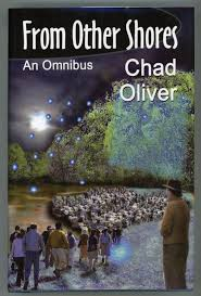 FROM OTHER SHORES: AN OMNIBUS ... Edited by Priscilla Oliver | Chad Oliver  | First edition