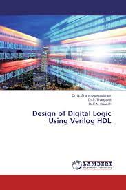 Digital Design Using Verilog Hdl Design Of Digital Logic Using Verilog Hdl 978 620 0 25909