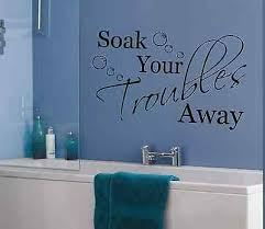 soak all your troubles away bath words