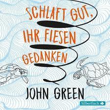 Schlaft Gut Ihr Fiesen Gedanken 6 Audio Cds Von John Green