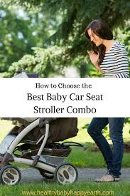 how to choose the best baby car seat stroller combo