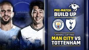 CARABAO CUP FINAL PRE-MATCH BUILD UP | Man City Vs Tottenham - YouTube
