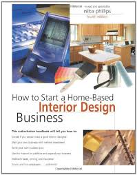 How to Start a Home-Based Interior Design Business: Amazon.co.uk: Nita  Phillips: 9780762738779: Books