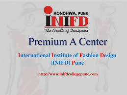 Inifd Fashion Designing Course Fees Ppt Inifd College In Pune Fashion Interior Design