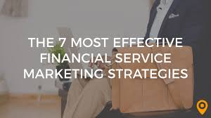 Services Marketing The 7 Most Effective Financial Service Marketing Strategies Upcity