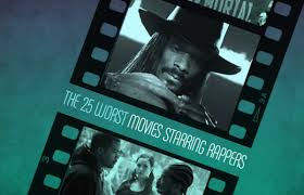 The 25 Worst Movies Starring Rappers Complex