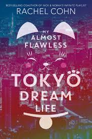 My Dream Book Design My Almost Flawless Tokyo Dream Life By Rachel Cohn