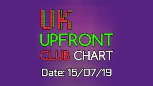 Uk Upfront Club Chart 15 07 2019 Music Week