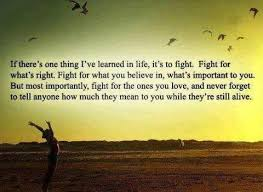 Quotes About Fighting For The One You Love Beauteous Fight Caring Loving Encouraging Pinterest Quotable Quotes