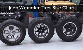Rim Size To Tire Size Chart Jeep Wrangler Tires Size Chart Everything You Need To Know