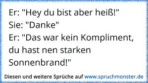 Er Hey Du Bist Aber Heißsie Dankeer Das War Kein Kompliment