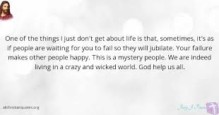 Crazy Christian Quotes Best Of Jerry J Panou Quote About Failure Happy People Jubilate