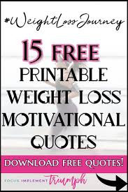 Weight Loss Motivational Quotes Printable Motivational Quotes For Weight Loss Download Them Or Print