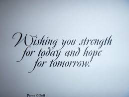 Short Condolence Quotes 79 Stunning Quotes About Hope And Strength You Strength For Today And Hope