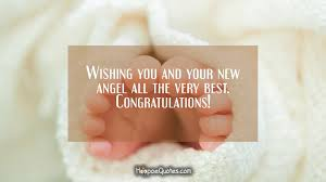 Wishing You And Your New Angel All The Very Best Congratulations Fascinating New Baby Quotes
