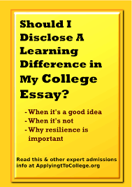 should i disclose a learning difference in my college essay guest blogger joanna novins should i disclose a learning difference in my college essay
