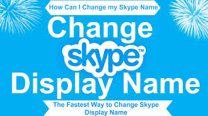 How Can I Change My Skype Display Name