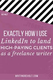 linkedin for lance writers exactly how i use linkedin to land  linkedin for lance writers